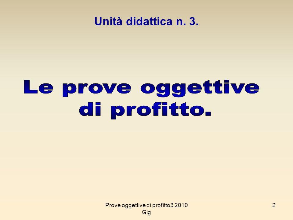 2 Unità didattica n. 3. Prove oggettive di profitto3 2010 Gig