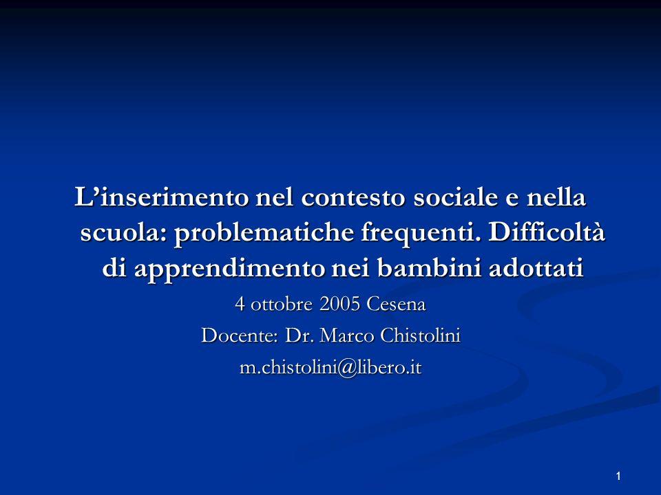 1 Linserimento nel contesto sociale e nella scuola: problematiche frequenti.
