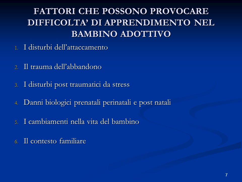 7 FATTORI CHE POSSONO PROVOCARE DIFFICOLTA DI APPRENDIMENTO NEL BAMBINO ADOTTIVO 1.