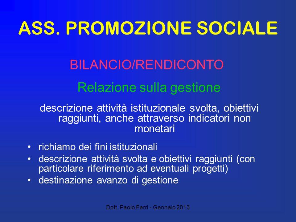 Dott. Paolo Ferri - Gennaio 2013 ASS. PROMOZIONE SOCIALE Relazione sulla gestione descrizione attività istituzionale svolta, obiettivi raggiunti, anch