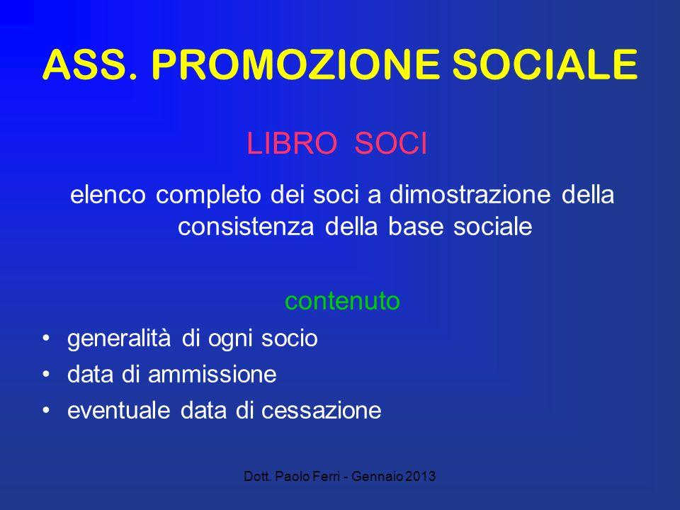 Dott. Paolo Ferri - Gennaio 2013 ASS. PROMOZIONE SOCIALE elenco completo dei soci a dimostrazione della consistenza della base sociale contenuto gener