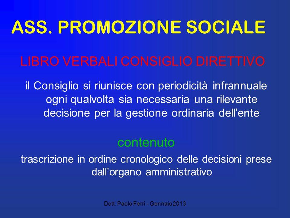 Dott. Paolo Ferri - Gennaio 2013 ASS. PROMOZIONE SOCIALE il Consiglio si riunisce con periodicità infrannuale ogni qualvolta sia necessaria una rileva