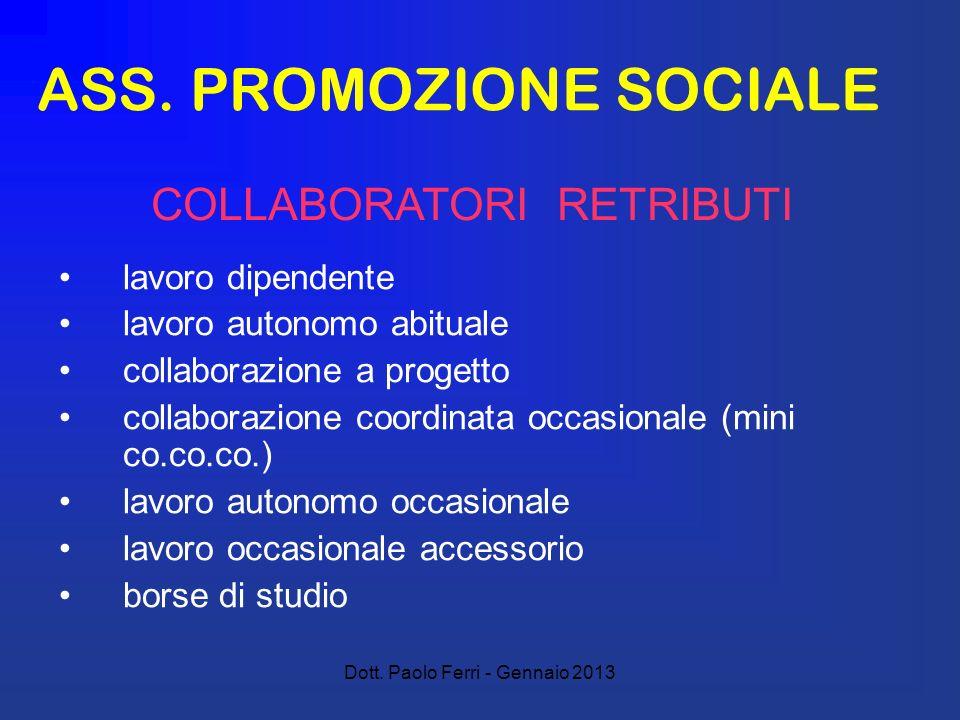 Dott. Paolo Ferri - Gennaio 2013 ASS. PROMOZIONE SOCIALE lavoro dipendente lavoro autonomo abituale collaborazione a progetto collaborazione coordinat