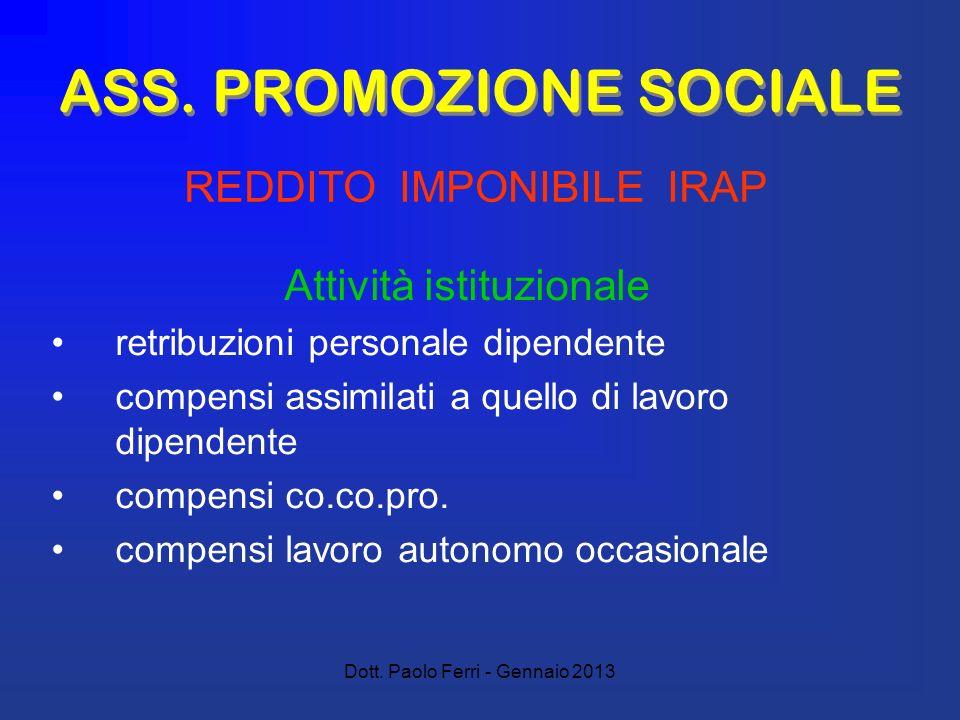 Dott. Paolo Ferri - Gennaio 2013 ASS. PROMOZIONE SOCIALE Attività istituzionale retribuzioni personale dipendente compensi assimilati a quello di lavo