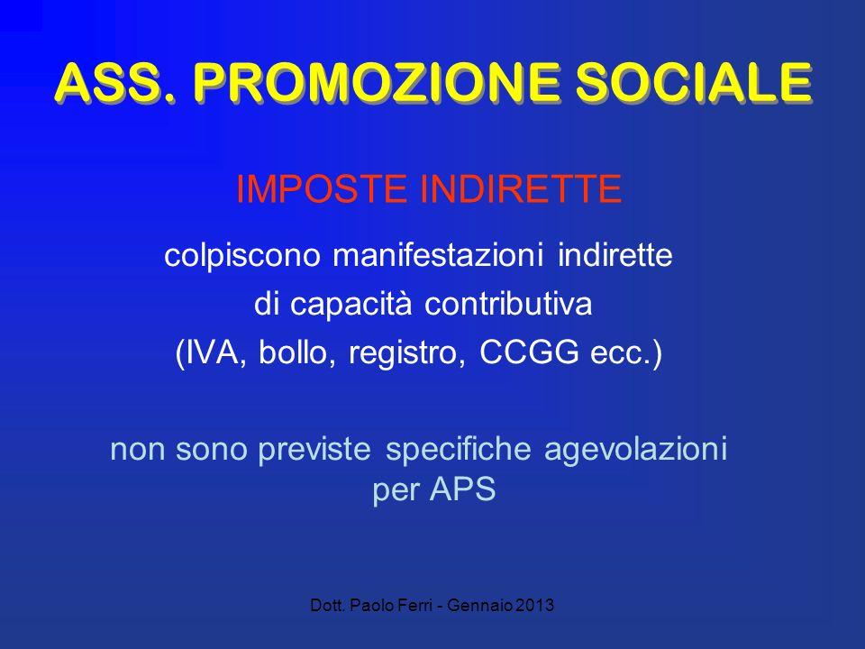 Dott. Paolo Ferri - Gennaio 2013 ASS. PROMOZIONE SOCIALE colpiscono manifestazioni indirette di capacità contributiva (IVA, bollo, registro, CCGG ecc.