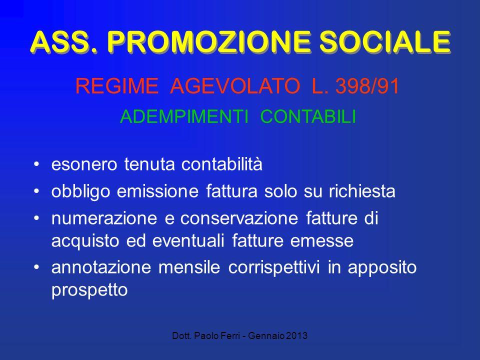Dott. Paolo Ferri - Gennaio 2013 ASS. PROMOZIONE SOCIALE esonero tenuta contabilità obbligo emissione fattura solo su richiesta numerazione e conserva