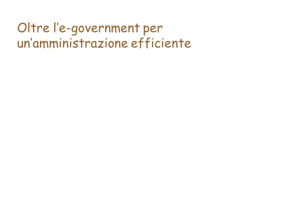 Oltre le-government per unamministrazione efficiente