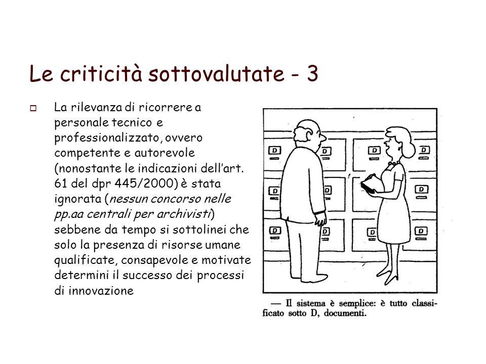 Le criticità sottovalutate - 3 La rilevanza di ricorrere a personale tecnico e professionalizzato, ovvero competente e autorevole (nonostante le indicazioni dellart.