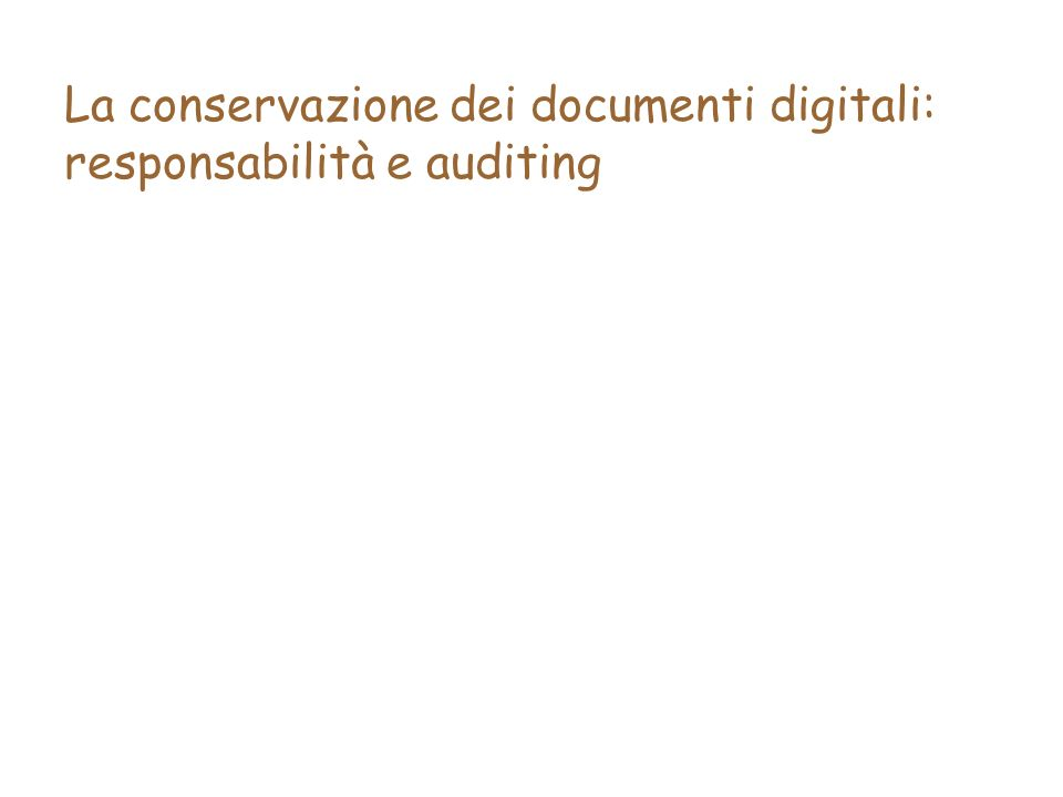 La conservazione dei documenti digitali: responsabilità e auditing