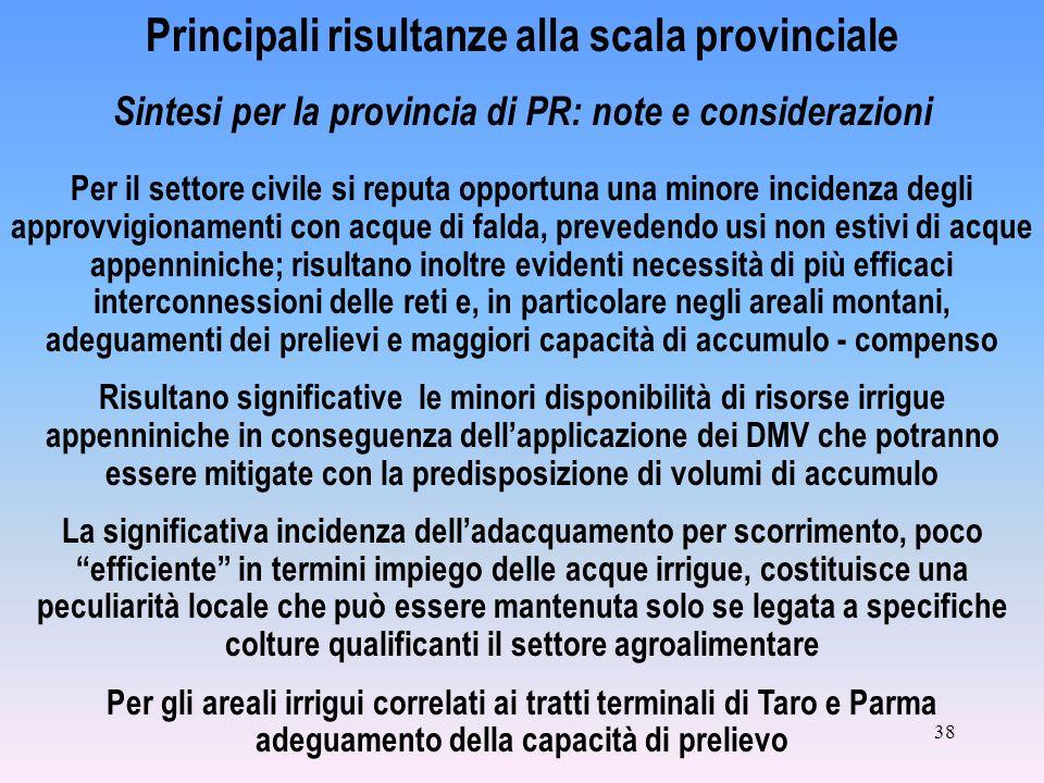 38 Principali risultanze alla scala provinciale Sintesi per la provincia di PR: note e considerazioni Per il settore civile si reputa opportuna una mi