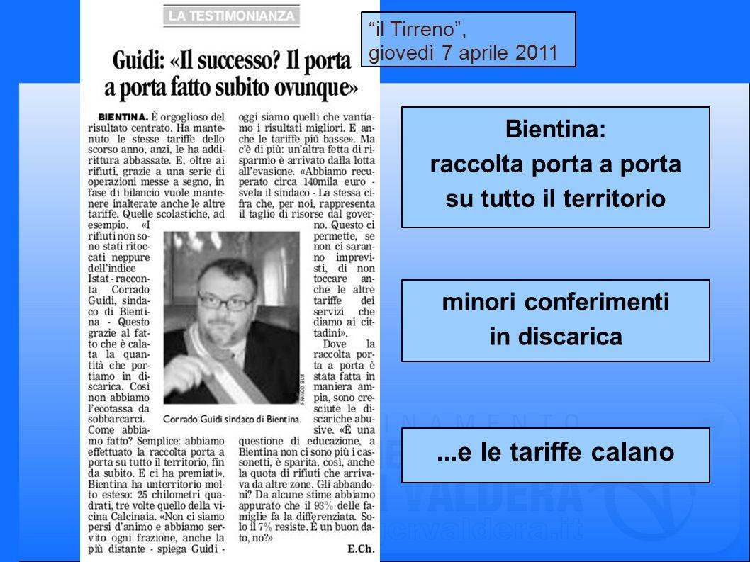 il Tirreno, giovedì 7 aprile 2011 Bientina: raccolta porta a porta su tutto il territorio minori conferimenti in discarica...e le tariffe calano