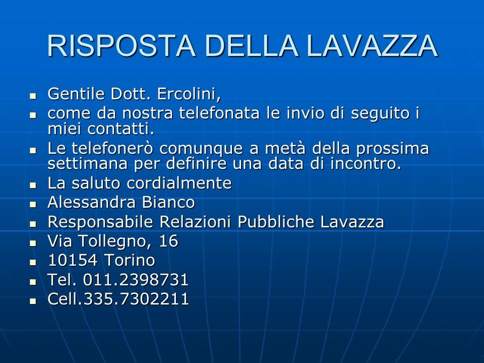 RISPOSTA DELLA LAVAZZA Gentile Dott. Ercolini, Gentile Dott.
