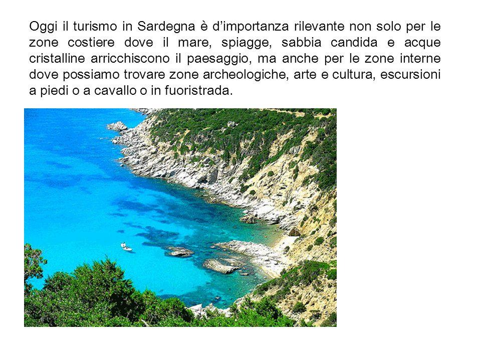 Oggi il turismo in Sardegna è dimportanza rilevante non solo per le zone costiere dove il mare, spiagge, sabbia candida e acque cristalline arricchiscono il paesaggio, ma anche per le zone interne dove possiamo trovare zone archeologiche, arte e cultura, escursioni a piedi o a cavallo o in fuoristrada.