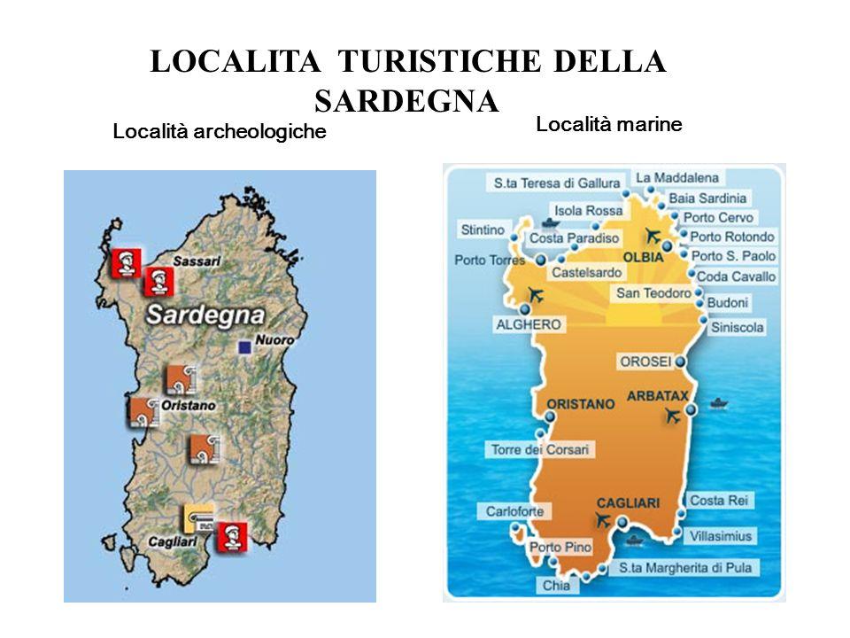 LOCALITA TURISTICHE DELLA SARDEGNA Località archeologiche Località marine