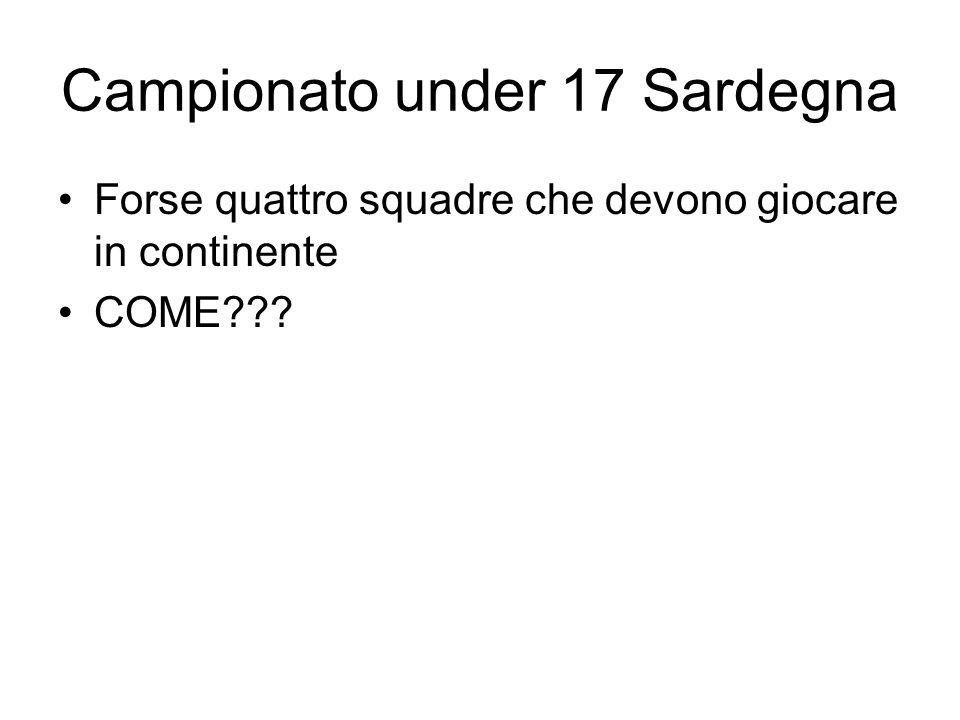 Campionato under 17 Sardegna Forse quattro squadre che devono giocare in continente COME