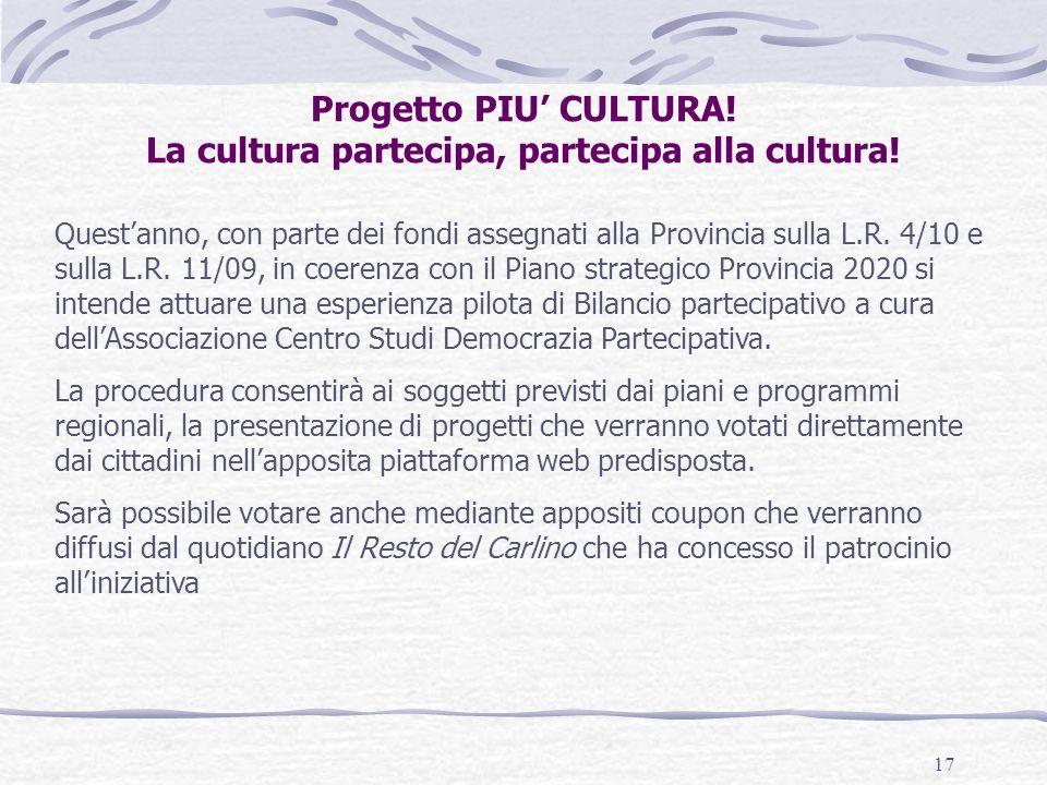 17 Progetto PIU CULTURA.La cultura partecipa, partecipa alla cultura.