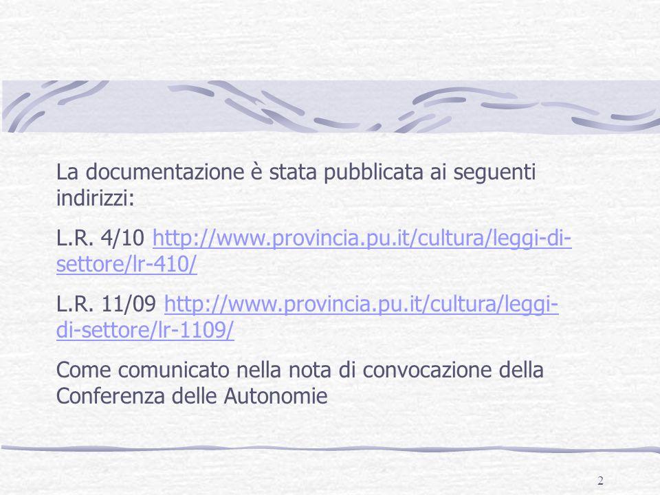 2 La documentazione è stata pubblicata ai seguenti indirizzi: L.R.