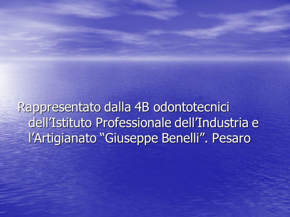 Rappresentato dalla 4B odontotecnici dellIstituto Professionale dellIndustria e lArtigianato Giuseppe Benelli.