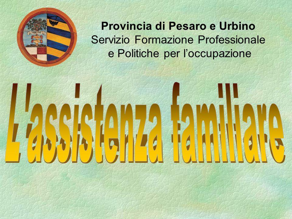 Provincia di Pesaro e Urbino Servizio Formazione Professionale e Politiche per loccupazione