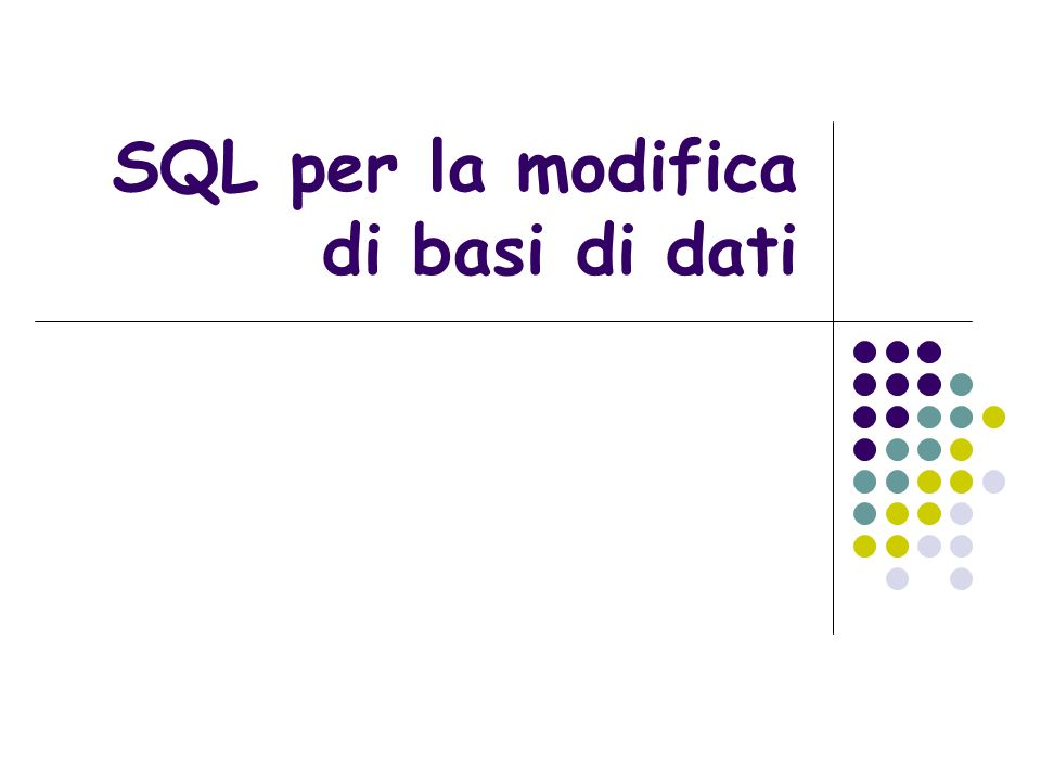 29/01/2014SQL per la modifica di basi di dati2 Data Manipulation Language Introduciamo ora il Data Manipulation Language (DML) ossia il linguaggio SQL che serve per inserire, modificare e cancellare i dati del database, ma anche per interrogare il database, ossia estrarre i dati dal database.