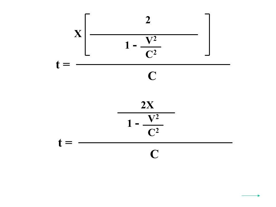 t = C X V2V2 C2C2 1 - 2 t = C 2X V2V2 C2C2 1 -