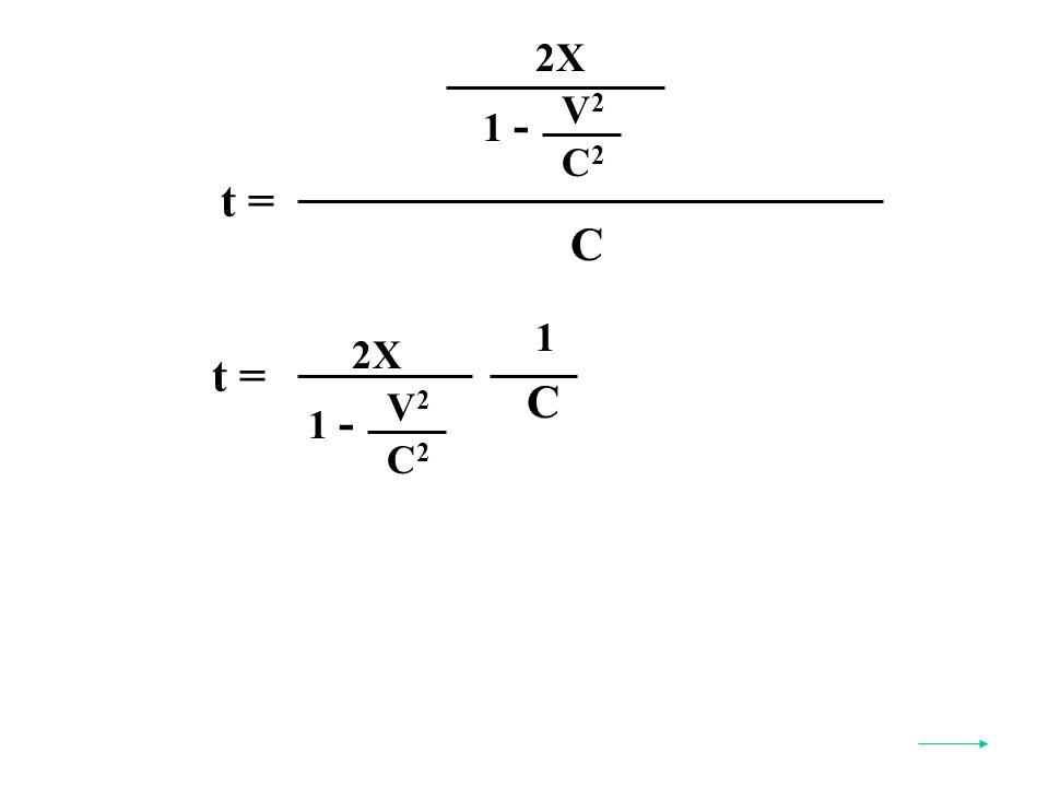 t = C 2X V2V2 C2C2 1 - t = V2V2 C2C2 1 - 2X C 1