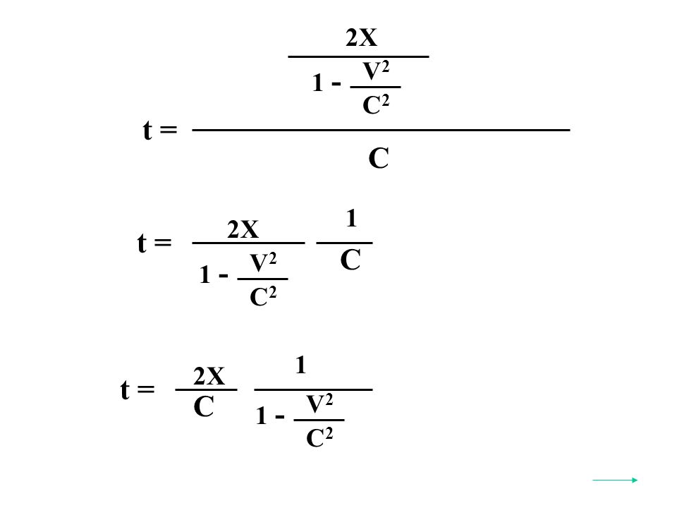 t = V2V2 C2C2 1 - C 2X 1 t = C 2X V2V2 C2C2 1 - t = V2V2 C2C2 1 - 2X C 1