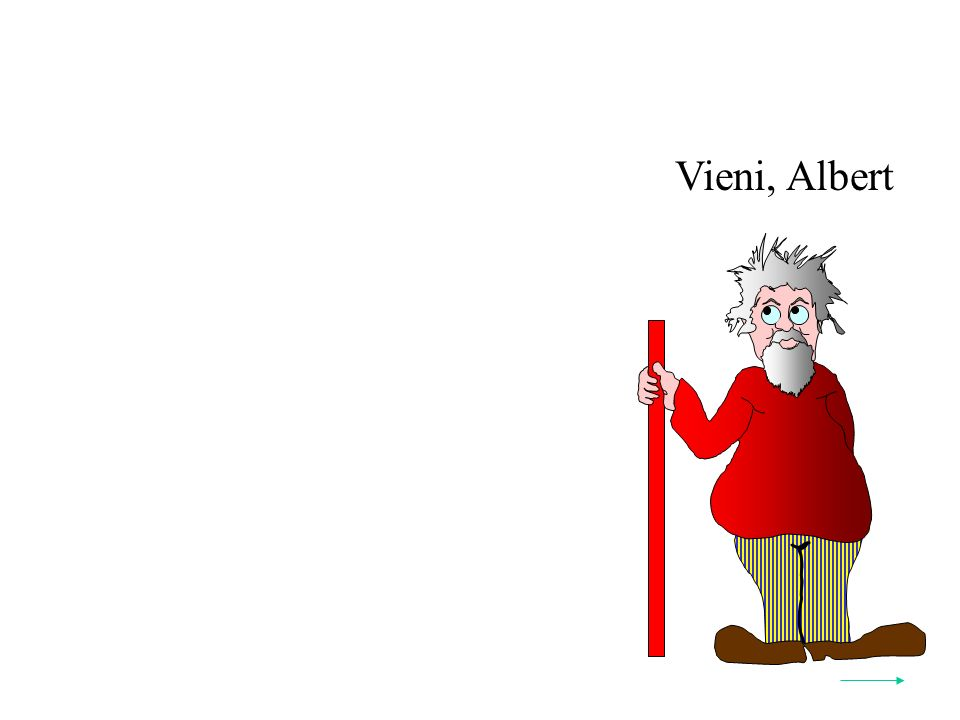 Vieni, Albert Quindi: Y