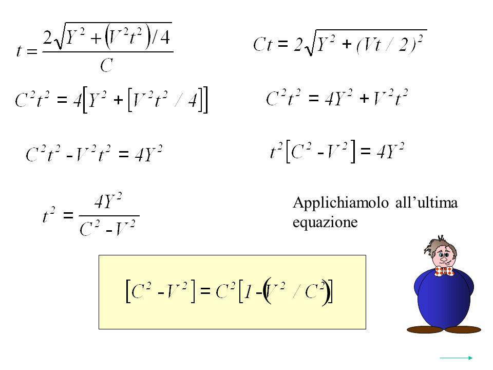 Applichiamolo allultima equazione ( )