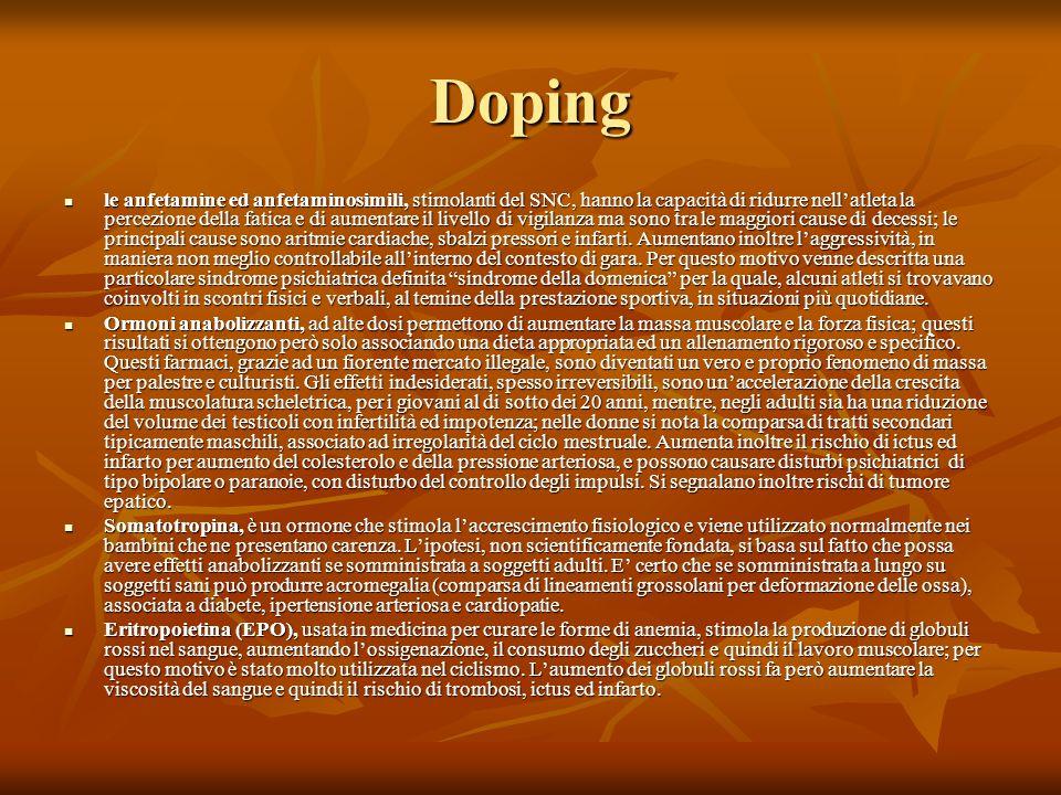 Doping le anfetamine ed anfetaminosimili, stimolanti del SNC, hanno la capacità di ridurre nellatleta la percezione della fatica e di aumentare il liv