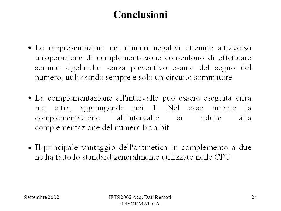 Settembre 2002IFTS2002 Acq. Dati Remoti: INFORMATICA 24 Conclusioni