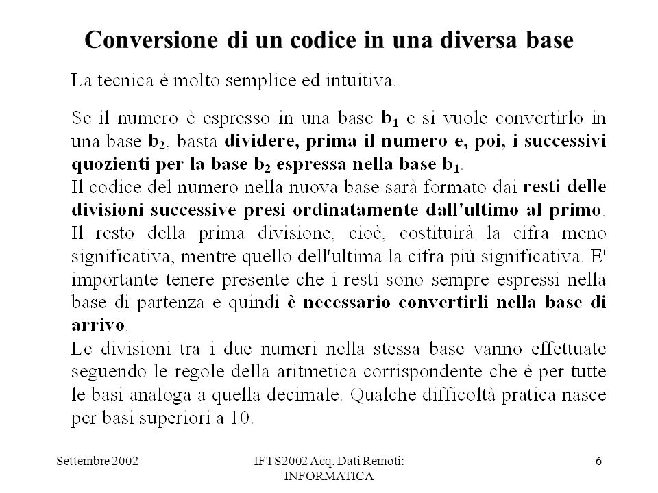 Settembre 2002IFTS2002 Acq. Dati Remoti: INFORMATICA 6 Conversione di un codice in una diversa base