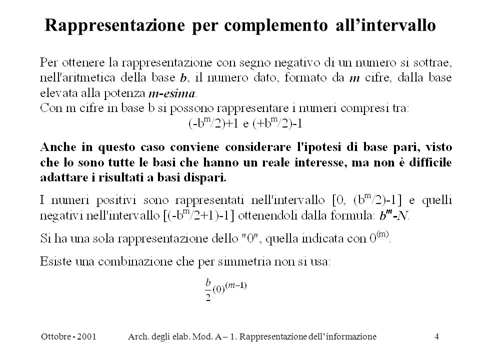 Ottobre - 2001Arch. degli elab. Mod. A – 1. Rappresentazione dellinformazione4 Rappresentazione per complemento allintervallo