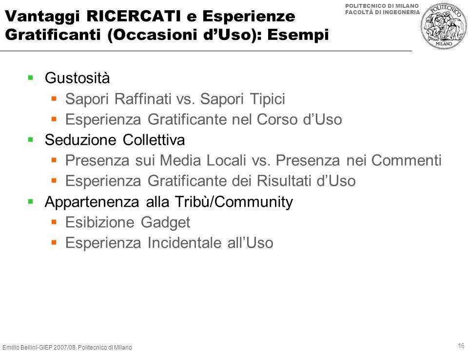 Emilio Bellini-GIEP 2007/08, Politecnico di Milano POLITECNICO DI MILANO FACOLTÀ DI INGEGNERIA 16 Vantaggi RICERCATI e Esperienze Gratificanti (Occasi