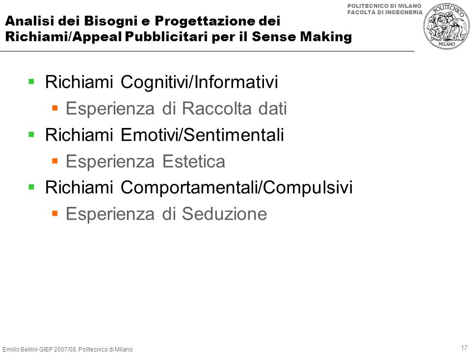 Emilio Bellini-GIEP 2007/08, Politecnico di Milano POLITECNICO DI MILANO FACOLTÀ DI INGEGNERIA 17 Analisi dei Bisogni e Progettazione dei Richiami/App