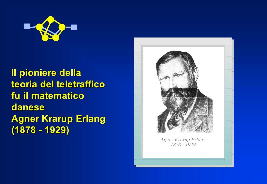 Il pioniere della teoria del teletraffico fu il matematico danese Agner Krarup Erlang (1878 - 1929)