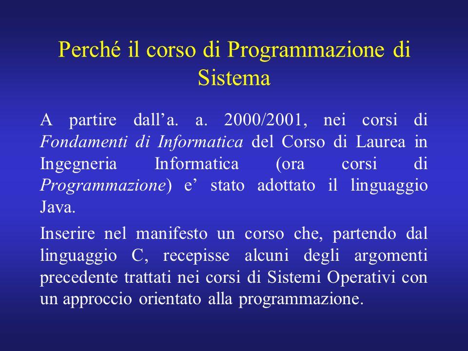 Perché il corso di Programmazione di Sistema A partire dalla.