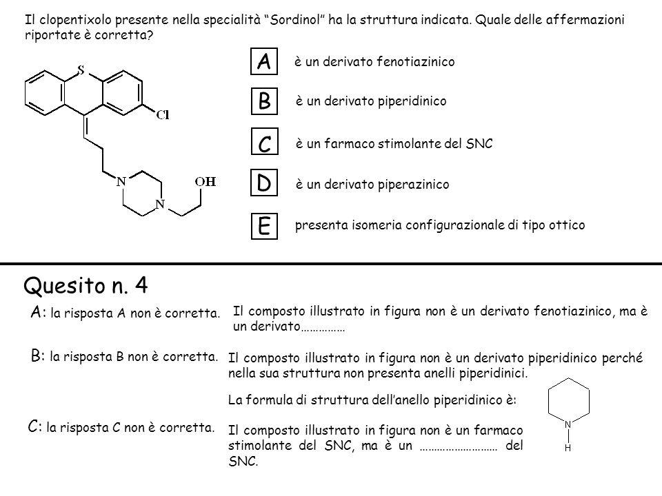 è un derivato fenotiazinico è un derivato piperidinico è un farmaco stimolante del SNC è un derivato piperazinico presenta isomeria configurazionale di tipo ottico A B C D E A: la risposta A non è corretta.