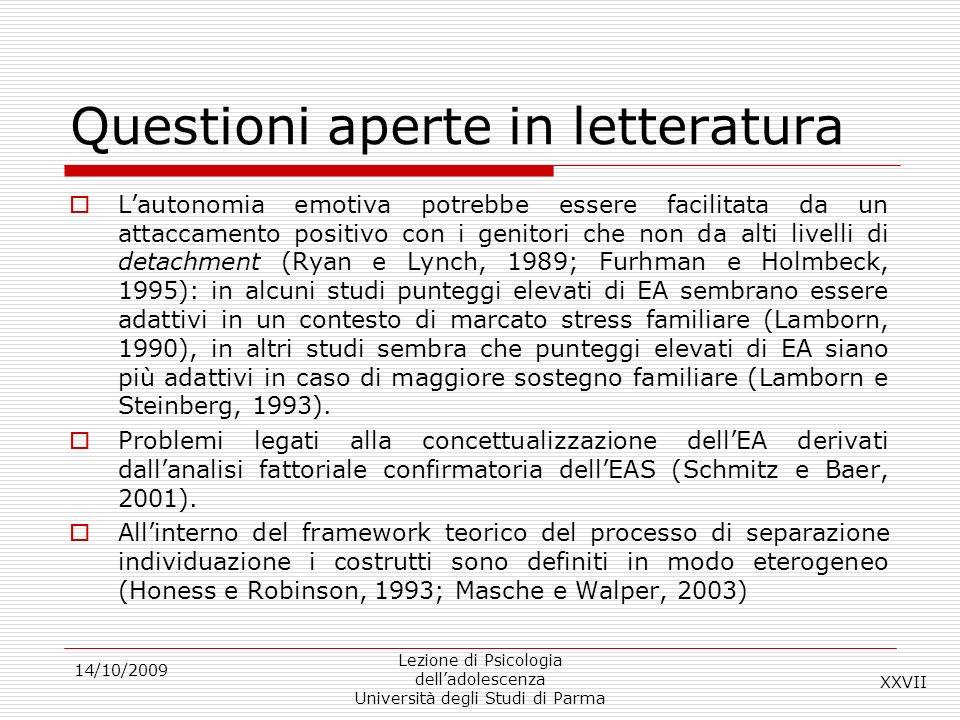 Questioni aperte in letteratura Lautonomia emotiva potrebbe essere facilitata da un attaccamento positivo con i genitori che non da alti livelli di de