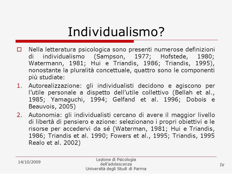 Individualismo? Nella letteratura psicologica sono presenti numerose definizioni di individualismo (Sampson, 1977; Hofstede, 1980; Watermann, 1981; Hu