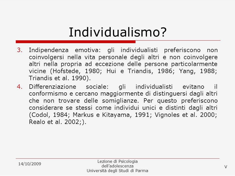 Individualismo? 3.Indipendenza emotiva: gli individualisti preferiscono non coinvolgersi nella vita personale degli altri e non coinvolgere altri nell