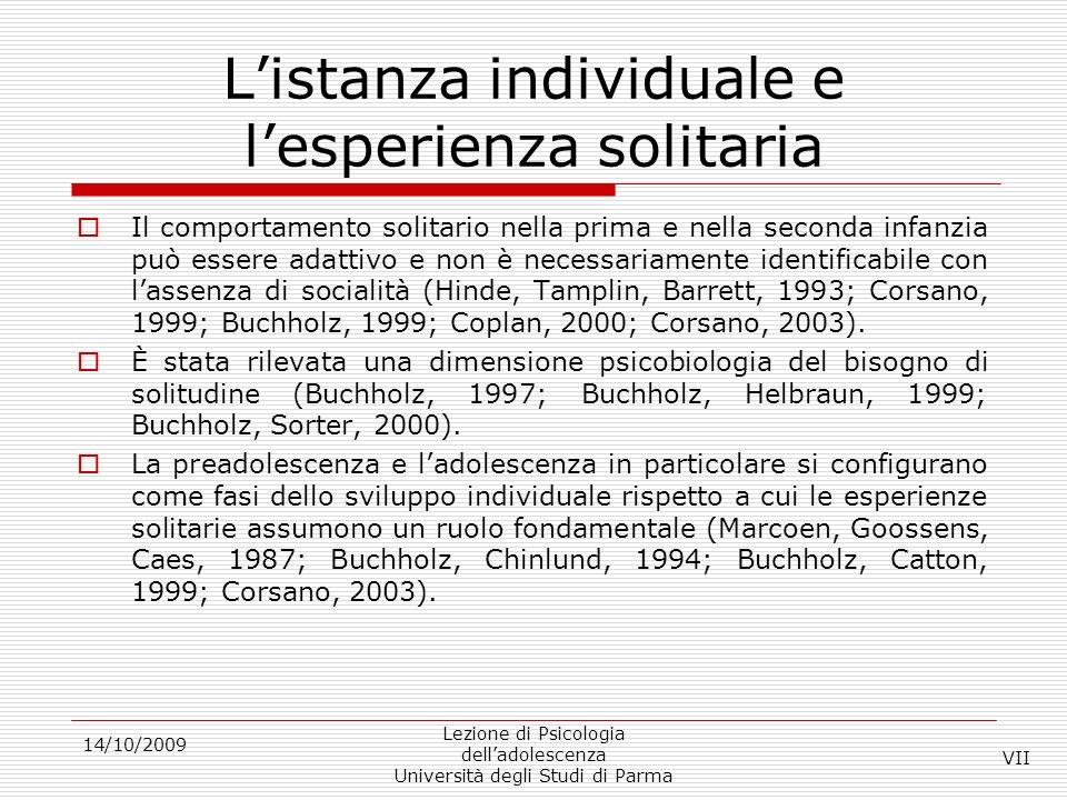 14/10/2009 Lezione di Psicologia delladolescenza Università degli Studi di Parma Autonomia emotiva Steinberg e Silverberg (1986) propongono il costrutto di Autonomia Emotiva (EA) mutuato dalla teoria dello sviluppo adolescenziale di Douvan e Adelson (1966) e in accordo con Blos (1979) che si focalizza sullimportanza evolutiva del distacco (detachment) dalle figure genitoriali.