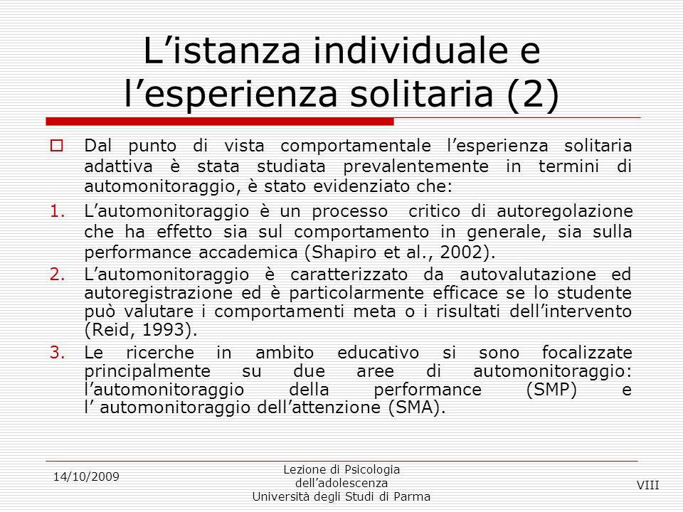 Listanza individuale e lesperienza solitaria (2) Dal punto di vista comportamentale lesperienza solitaria adattiva è stata studiata prevalentemente in