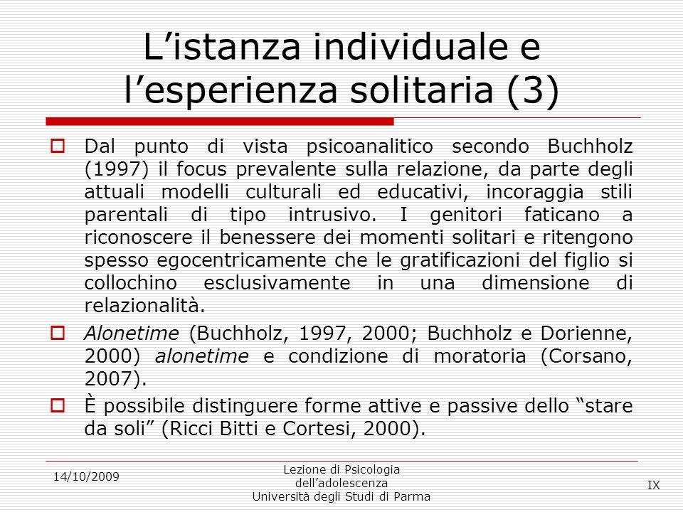 14/10/2009 Lezione di Psicologia delladolescenza Università degli Studi di Parma Verso lautonomia emotiva psicologia delladolescenza solitudine alonenesslonelinesssolitude X
