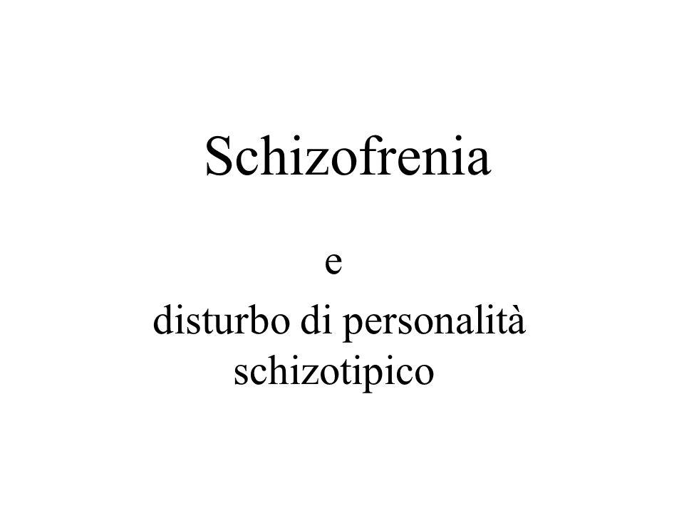 Disturbo di personalità schizotipico I dati empirici non confermano lesistenza di uno stile schizotipico che, forse, può essere più appropriatamente considerato come espressione meno grave dello spettro schizofrenico.