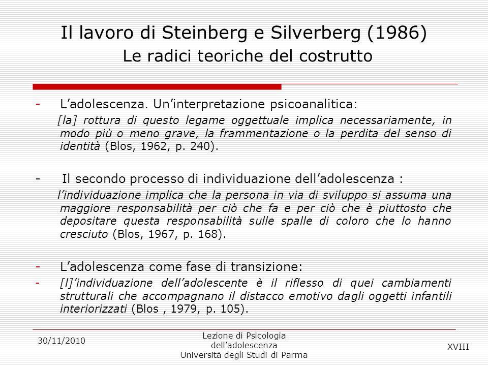 30/11/2010 Lezione di Psicologia delladolescenza Università degli Studi di Parma Il lavoro di Steinberg e Silverberg (1986) Le radici teoriche del cos