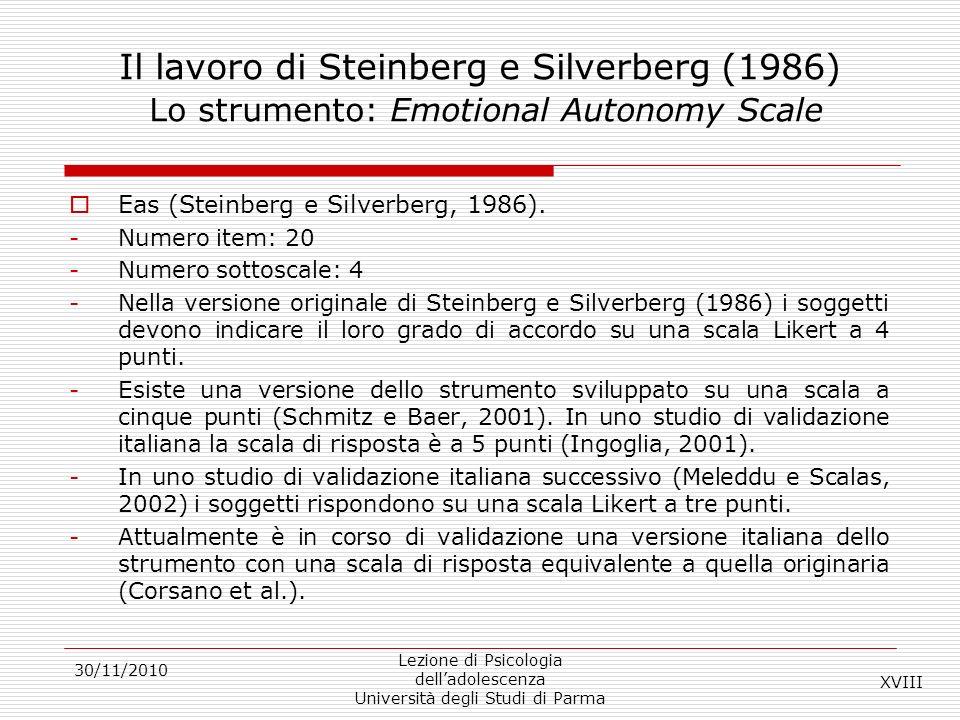 30/11/2010 Lezione di Psicologia delladolescenza Università degli Studi di Parma Il lavoro di Steinberg e Silverberg (1986) Lo strumento: Emotional Au