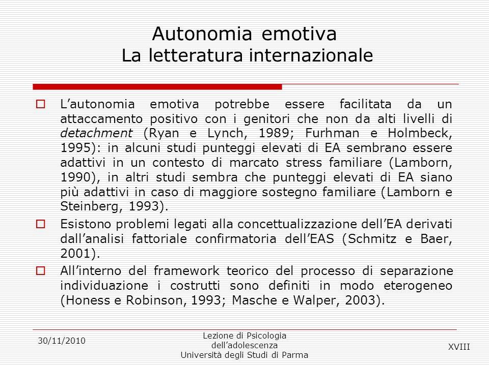 30/11/2010 Lezione di Psicologia delladolescenza Università degli Studi di Parma Autonomia emotiva La letteratura internazionale Lautonomia emotiva po
