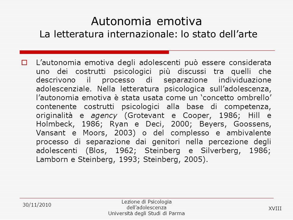 30/11/2010 Lezione di Psicologia delladolescenza Università degli Studi di Parma Autonomia emotiva La letteratura internazionale: lo stato dellarte La