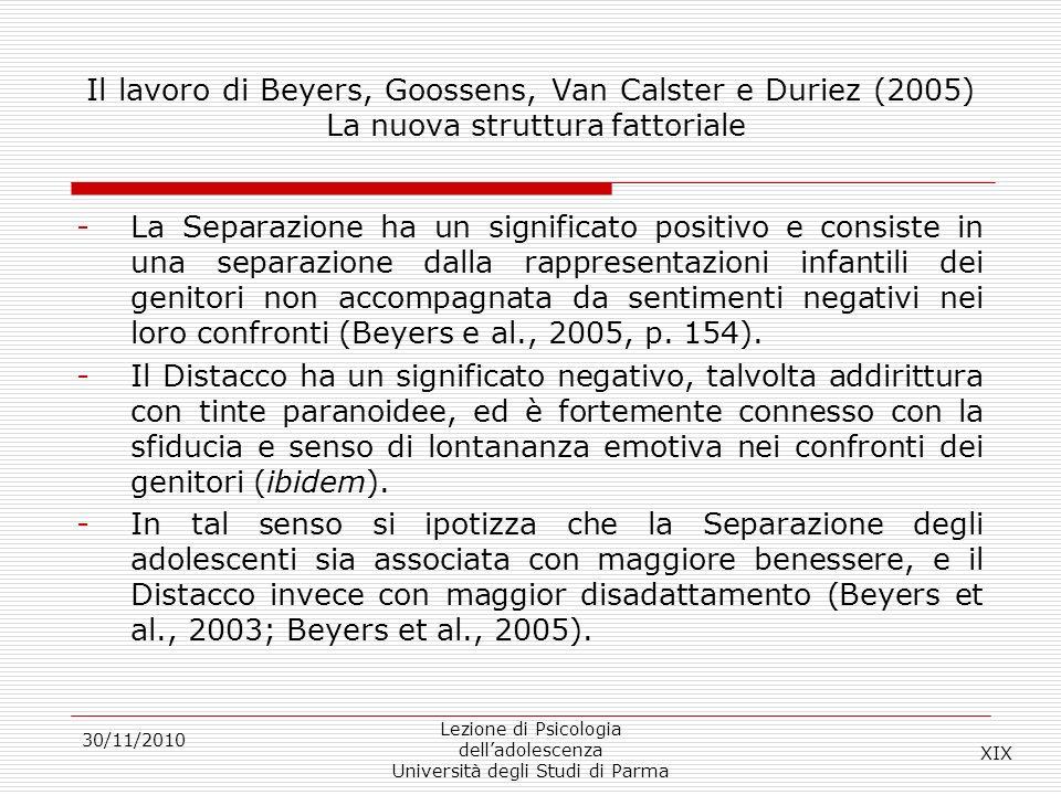 30/11/2010 Lezione di Psicologia delladolescenza Università degli Studi di Parma Il lavoro di Beyers, Goossens, Van Calster e Duriez (2005) La nuova s